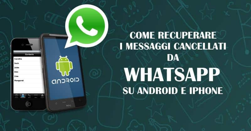 WhatsApp: come recuperare messaggi cancellati su Android e iPhone